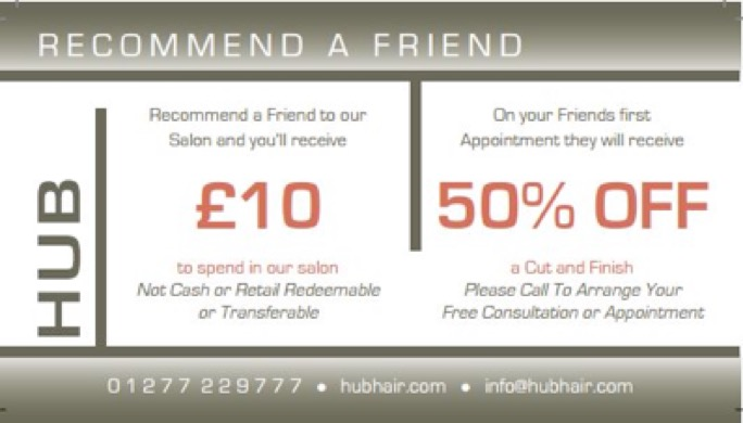 Recommend a friend to get £10 to spend in our salon.